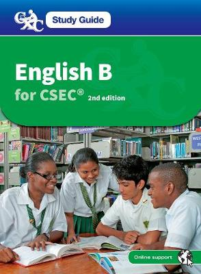 CXC Study Guide: English B for CSEC - Dwarika, Arlene, and Jonas, Joyce E., and Morton-Gittens, Mala