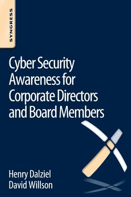 Cyber Security Awareness for Corporate Directors and Board Members - Willson, David, and Dalziel, Henry