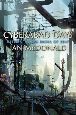 Cyberabad Days - McDonald, Ian