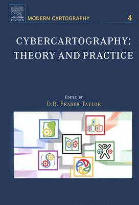 Cybercartography: Theory and Practice - Taylor, D R F (Editor), and Lauriault, Tracey (Editor)