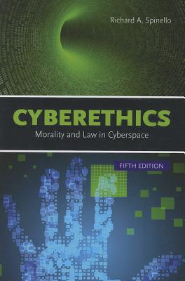Cyberethics: Morality and Law in Cyberspace - Spinello, Richard