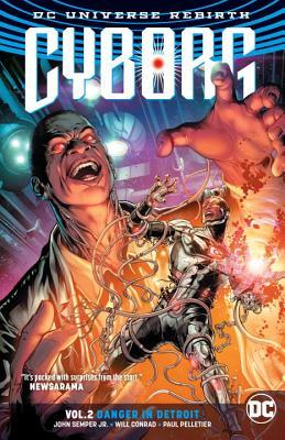 Cyborg Vol. 2: Danger in Detroit (Rebirth) - Semper, John, Jr.