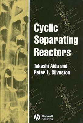 Cyclic Separating Reactors - Aida, Takashi, and Silveston, Peter L