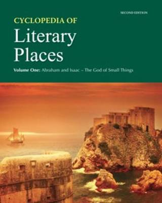 Cyclopedia of Literary Places, Second Edition - Salem Press (Editor)