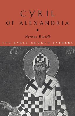 Cyril of Alexandria - Russell, Norman