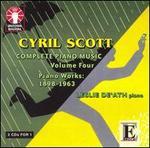 Cyril Scott: Complete Piano Music, Vol. 4: 1898-1963