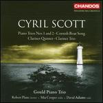 Cyril Scott: Piano Trios Nos 1 & 2; Cornish Boat Song; Clarinet Quintet; Clarinet Trio