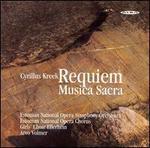 Cyrillus Kreek: Requiem Musica Sacra