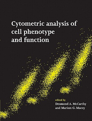 Cytometric Analysis of Cell Phenotype and Function - McCarthy, Desmond A (Editor), and Macey, Marion G (Editor)