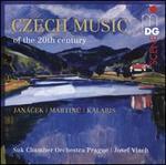 Czech Music of the 20th Century: Janácek, Martinu, Kalabis