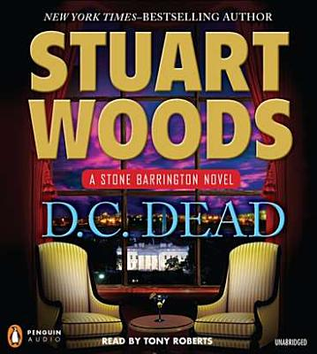 D.C. Dead - Woods, Stuart, and Roberts, Tony (Translated by)