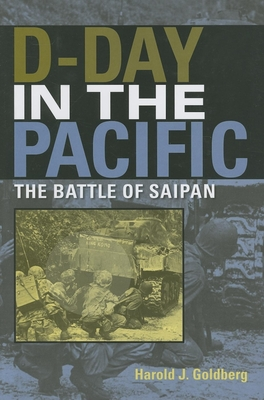 D-Day in the Pacific: The Battle of Saipan - Goldberg, Harold J