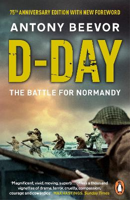 D-Day: The Battle for Normandy - Beevor, Antony