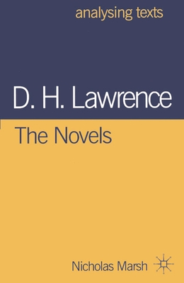 D.H. Lawrence: The Novels - Marsh, Nicholas