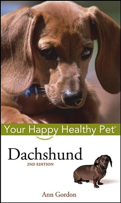 Dachshund: Your Happy Healthy Pet - Gordon, Ann