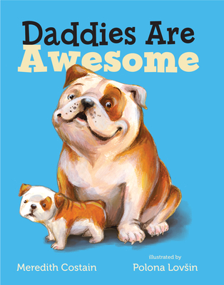 Daddies Are Awesome - Costain, Meredith