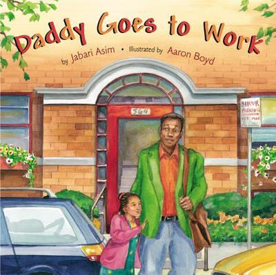 Daddy Goes to Work - Asim, Jabari