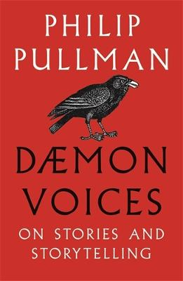 Daemon Voices: On Stories and Storytelling - Pullman, Philip