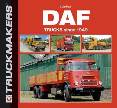 DAF Trucks Since 1949 - Peck, Colin