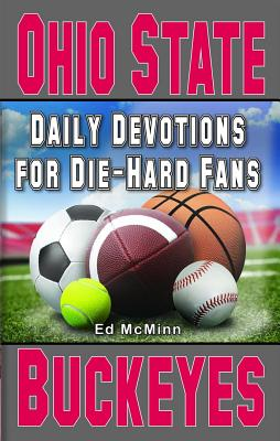 Daily Devotions for Die-Hard Fans Ohio State Buckeyes - McMinn, Ed