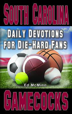 Daily Devotions for Die-Hard Fans South Carolina Gamecocks - McMinn, Ed