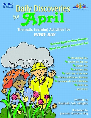 Daily Discoveries for April: Thematic Learning Activities for Every Day - Midgley, Elizabeth Cole