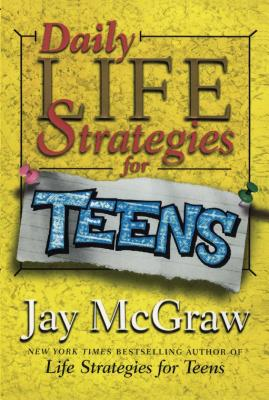 Daily Life Strategies for Teens - McGraw, Jay