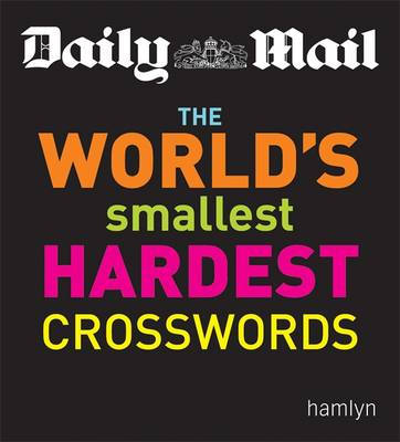 Daily Mail: The World's Smallest Hardest Crosswords -