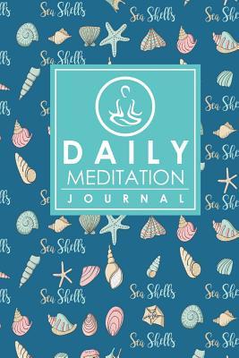 Daily Meditation Journal: Meditation Journal, Mindfulness Daily Journal, Meditation Journals For Women, Mindfulness Journal For Men, Cute Sea Shells Cover - Publishing, Moito