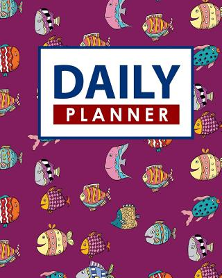 Daily Planner: Daily Planner At A Glance, Large Planners And Organizers, Daily Schedule Organizer, Planner With Times, Cute Funky Fish Cover - Publishing, Rogue Plus