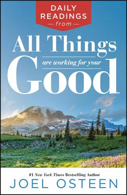 Daily Readings from All Things Are Working for Your Good - Osteen, Joel