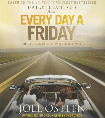 Daily Readings from Every Day a Friday: 90 Devotions to Be Happier 7 Days a Week - Osteen, Joel (Read by)