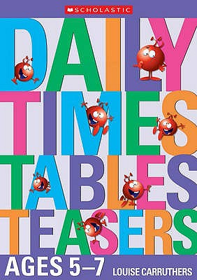 Daily Times Tables Teasers for Ages 5-7 - Carruthers, Louise