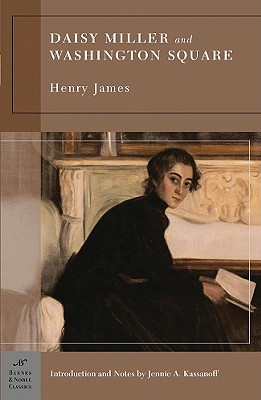 Daisy Miller and Washington Square (Barnes & Noble Classics Series) - James, Henry, Jr., and Kassanoff, Jennie A (Introduction by)