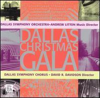 Dallas Christmas Gala - Dallas Symphony Chorus (choir, chorus); Dallas Symphony Orchestra