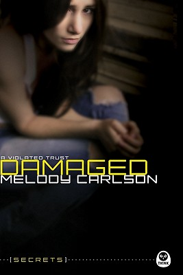 Damaged: A Violated Trust - Carlson, Melody, and Thomas, Gary L
