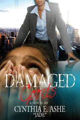 Damaged Goods: Jade - Ashe Jade, Cynthia E
