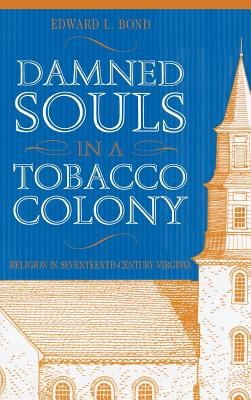 Damned Souls in a Tobacco Colony - Bond, Edward L