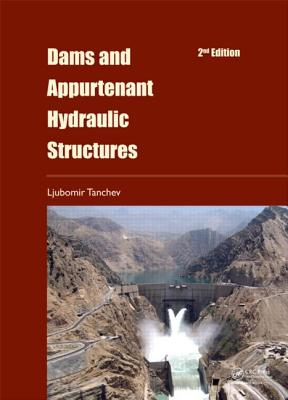 Dams and Appurtenant Hydraulic Structures - Tanchev, Ljubomir