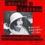 Damsels in Distress - Woeful Soprano Arias