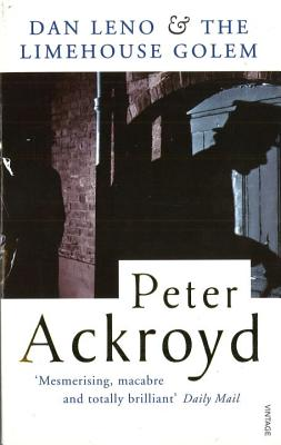 Dan Leno & Limehouse Golem - Ackroyd, Peter