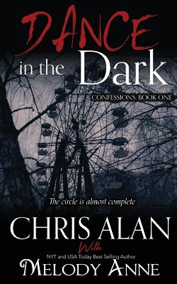 Dance in the Dark (Confessions, Book 1) - Alan, Chris