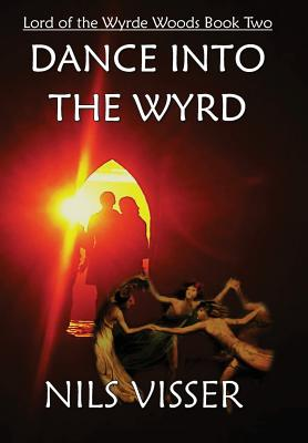 Dance Into the Wyrd - Visser, Nils