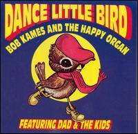 Dance Little Bird - Bob Kames & Happy Organ