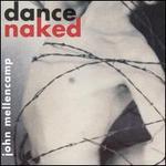 Dance Naked [Bonus CD] - John Mellencamp