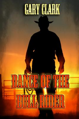 Dance of the Bull Rider - Field, Dave (Editor), and Clark, Gary