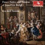 Dance Suites and Sonatas of Jean-Féry Rebel