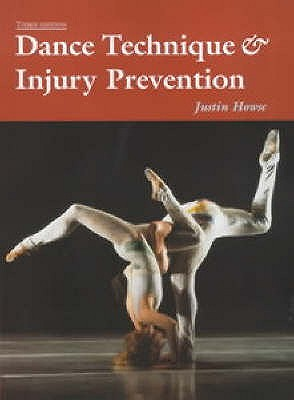 Dance Technique and Injury Prevention - Howse, Justin, and Hancock, Shirley