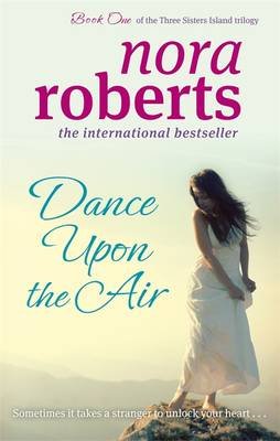Dance Upon The Air: Number 1 in series - Roberts, Nora