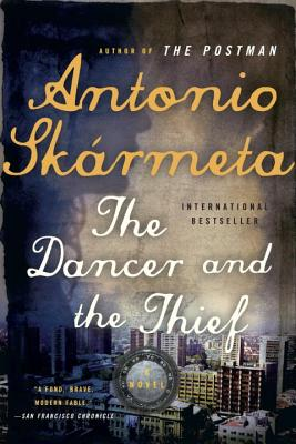 Dancer and the Thief - Skarmeta, Antonio, and Sk Rmeta, Antonio, and Silver, Katherine (Translated by)